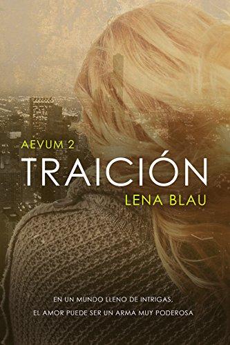 Traición (Bilogía Aevum nº 2) de [Blau, Lena]