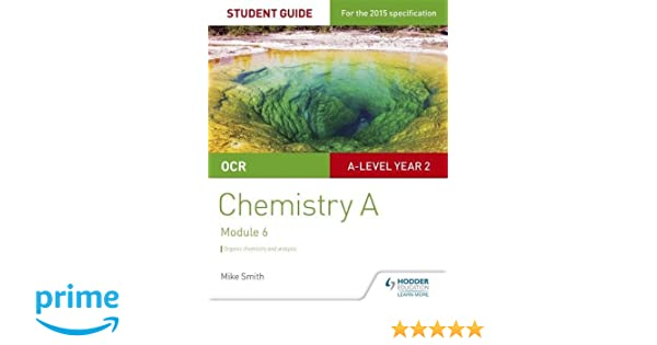 OCR A Level Year 2 Chemistry A Student Guide: Module 6 (Ocr