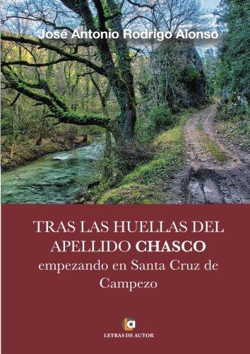 Descargar Libro Tras las huellas del apellido CHASCO: Empezando en Santa Cruz de Campezo de José Antonio Rodrigo Alonso