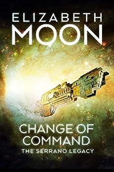 Change of Command (Serrano Legacy Book 6) by [Moon, Elizabeth]