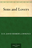 Sons and Lovers (English Edition)