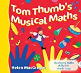 Tom Thumb's Musical Maths: Developing Maths Skills with Simple Songs (Songbooks)