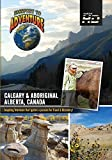 Passport to Adventure Calgary & Aboriginal Alberta; Canada by Julie Conover