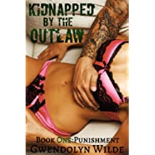 Kidnapped by the Outlaw, Book One: Punishment (Motorcycle Club Alpha Male Erotica) (English Edition)