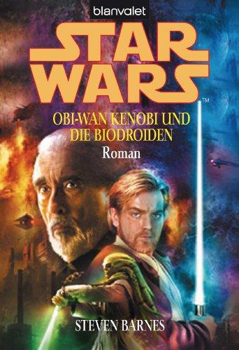 Star Wars^ Obi-Wan Kenobi und die Biodroiden: Roman