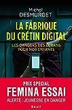 La fabrique du crétin digital - Les dangers des écrans pour nos enfants...