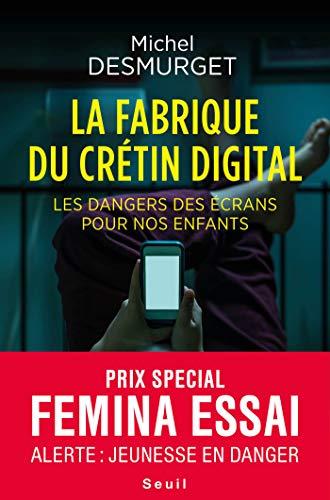 La fabrique du crétin digital - Les dangers des écrans pour nos ...