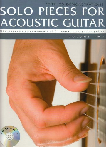 Solo Pieces for Acoustic Guitar: Volume two: New Acoustic Arrangements of 11 Popular Songs for Guitar