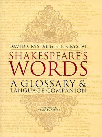 Shakespeare's Words: A Glossary and Language Companion by David Crystal (2002-06-06)