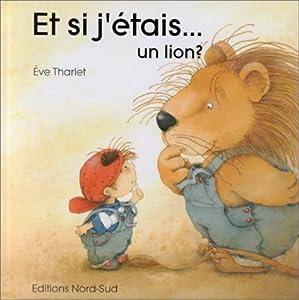"""Afficher """"Et si j'etais...un lion?"""""""