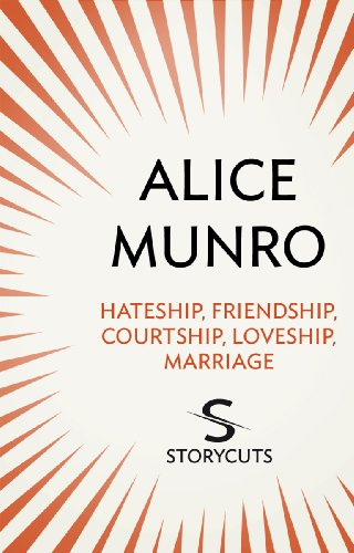 (Hateship, Friendship, Courtship, Loveship, Marriage (Storycuts) (English Edition))