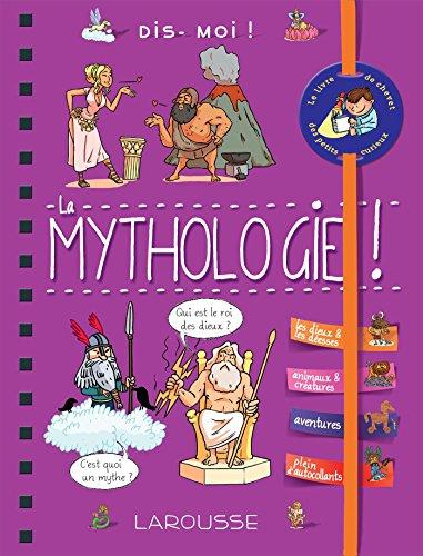Dis-moi ! La mythologie par Anne Royer