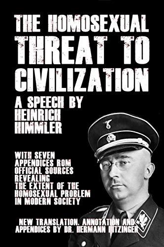 The Homosexual Threat to Civilization: A Speech by Heinrich Himmler por Heinrich Himmler