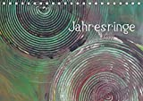 Jahresringe (Tischkalender 2019 DIN A5 quer): Jahresringe - Jedes Jahr voller Leben (Geburtstagskalender, 14 Seiten ) (CALVENDO Kunst)