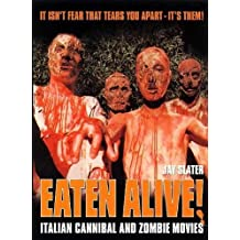 Eaten Alive: Italian Cannibal and Zombie Movies
