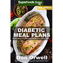 Diabetic Meal Plans: Diabetes Type-2 Quick & Easy Gluten Free Low Cholesterol Whole Foods Diabetic Recipes full of Antioxidants & Phytochemicals (Diabetic ... Transformation Book 6) (English Edition)