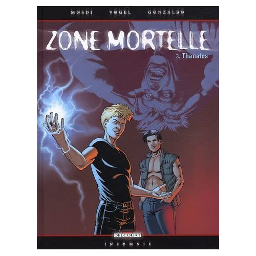 Zone mortelle, Tome 3 : Thanatos