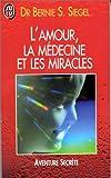 L'AMOUR, LA MEDECINE ET LES MIRACLES - J'ai Lu - 29/01/2001