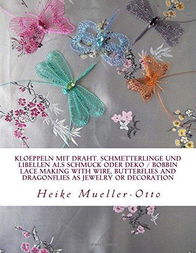 kloeppeln-mit-draht-schmetterlinge-und-libellen-als-schmuck-oder-deko-bobbin-lace-making-with-wire-b