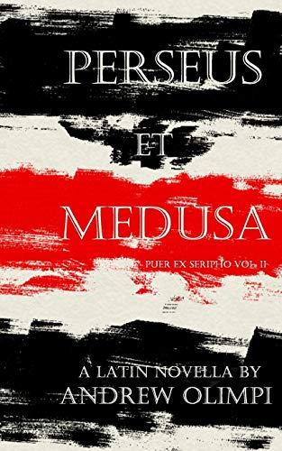 Perseus et Medusa: A Latin Novella: Volume 2 (Puer Ex Seripho)