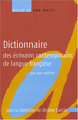 Dictionnaire des écrivains contemprorains de langue française par eux-mêmes par Jérôme Garcin, Collectif