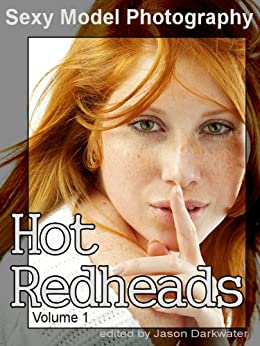 Sexy Model Photography: Hot Redheads, Photos & Pictures of Redhead Babes, Women, Girls & Chicks, Vol. 1 (Sexy Model Photography: Hot Redhead Girls) (English Edition) de [Sexy Model Photography]
