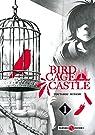 Birdcage Castle, tome 1 par Minami
