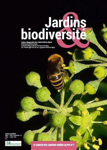 Cahier des jardins Rhône-Alpes, N° 7 : Jardins & biodiversité