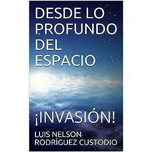 DESDE LO PROFUNDO DEL ESPACIO: ¡INVASIÓN!