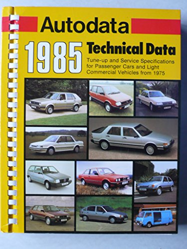 Autodata – Technical Data 1985 Tune-up and Service Specifications for Passenger Cars and Light Commercial Vehicles from 1975