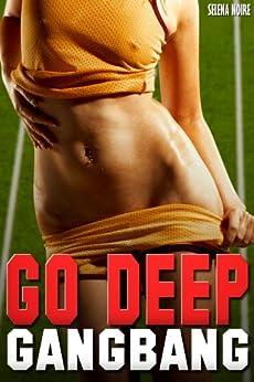 Go Deep Gangbang: Taking the Whole Team (College Teen Dubcon Erotica) (English Edition) de [Noire, Selena]