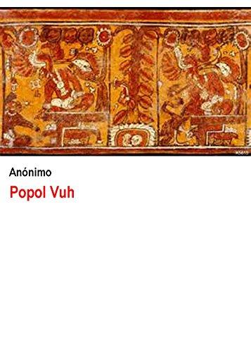 Popol Vuh: El libro sagrado de los mayas por Anónimo
