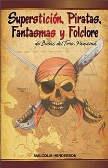 Superstición, Piratas, Fantasmas y Folclore de Bocas del