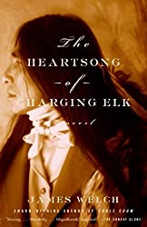 The Heartsong of Charging Elk: A Novel by James Welch (October 02,2001)