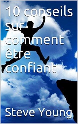 10 conseils sur comment être confiant