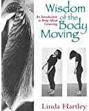 The Wisdom of the Body Moving