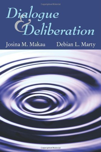 Dialogue and Deliberation 1st (first) Edition by Josina M. Makau, Debian L. Marty published by Waveland Press, Inc. (2013)