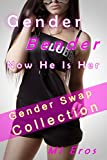 Gender Bender, Now He Is Her: (Gender Swap Collection)