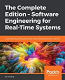 The Complete Edition - Software Engineering for Real-Time Systems: A software engineering perspective toward designing real-time systems