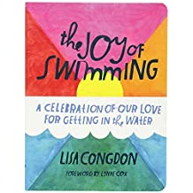[The Joy of Swimming: A Celebration of Our Love for Getting in the Water] [By: x] [April, 2016]