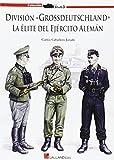 Division grossdeutschland - la elite del ejercito Alemán (Stug3 (galland Books))
