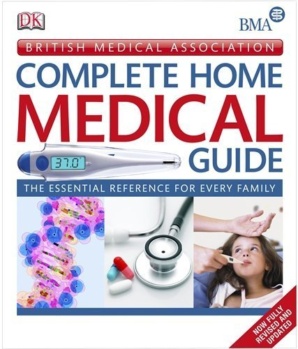 BMA Complete Home Medical Guide (British Medical Association) by DK (2010-08-02)