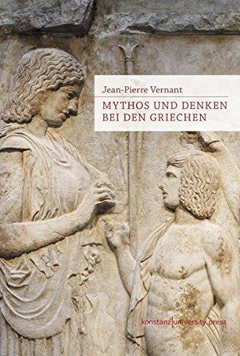 Mythos und Denken bei den Griechen: Historisch-psychologische Studien