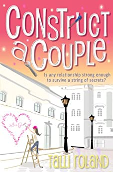 Construct A Couple (Serenity Holland Book 2) by [Roland, Talli]