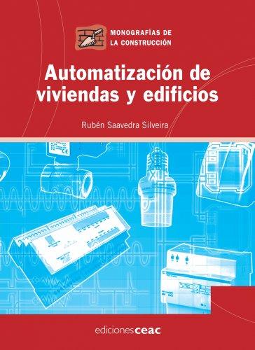 Automatización de viviendas y edificios (Monografía de la construcción) por Rubén Saavedra Silviera