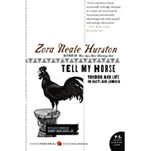 Tell My Horse: Voodoo and Life in Haiti and Jamaica by Hurston, Zora Neale (2008) Paperback