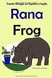 Cuento Bilingüe en Inglés y Español: Rana — Frog: Colección Aprender Inglés. (Aprender Inglés para Niños)