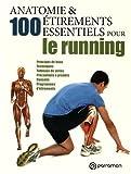 ANATOMIE ET 100 ETIREMENTS ESSENTIELS POUR LE RUNNING
