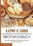 Low Carb Brot-Backbuch Rezepte für Brote Brötchen Semmeln Gewürze Aufstriche...