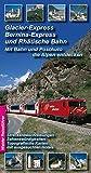 Glacier-Express, Bernina-Express und die Rhätische Bahn - Achim Walder, Ingrid Walder